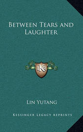 Between Tears and Laughter by Lin Yutang image