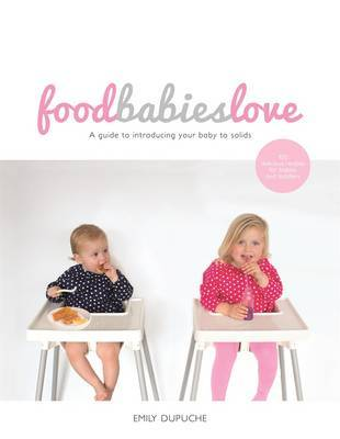 Food Babies Love by Emily Dupuche image