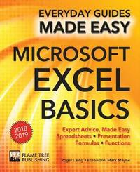 Microsoft Excel Basics (2018 Edition) by Roger Laing