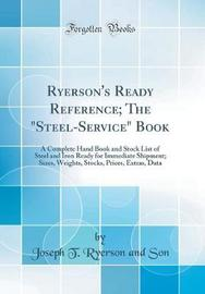"Ryerson's Ready Reference; The ""steel-Service"" Book by Joseph T Ryerson and Son image"