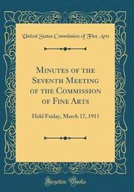 Minutes of the Seventh Meeting of the Commission of Fine Arts by United States Commission of Fine Arts image