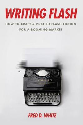 Writing Flash by Fred D. White