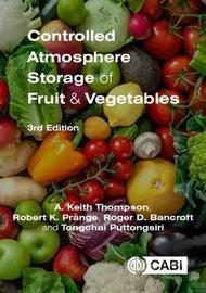 Controlled Atmosphere Storage of Fruit and Vegetables by A. Thompson