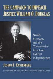 The Campaign to Impeach Justice William O. Douglas by Joshua E Kastenberg