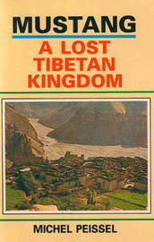 Mustang: A Lost Tibetan Kingdom by Michel Peissel image