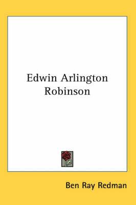 Edwin Arlington Robinson by Ben Ray Redman image