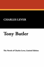 Tony Butler by Charles Lever