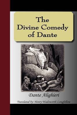 The Divine Comedy of Dante by Dante Alighieri
