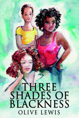 Three Shades of Blackness by Olive Lewis