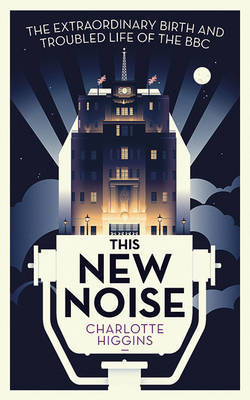 This New Noise by Charlotte Higgins