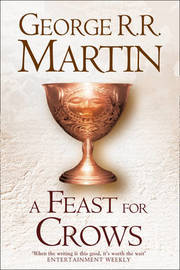 A Feast for Crows (A Song of Ice and Fire #4) by George R.R. Martin
