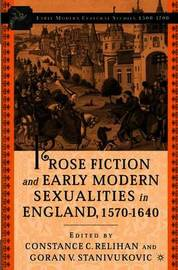 Prose Fiction and Early Modern Sexuality,1570-1640