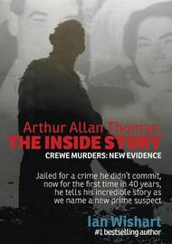 Arthur Allan Thomas: The Inside Story by Ian Wishart