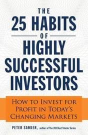 The 25 Habits of Highly Successful Investors by Peter Sander