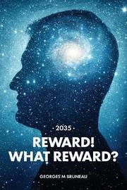 2035 - Reward! What Reward? by Georges M Bruneau image