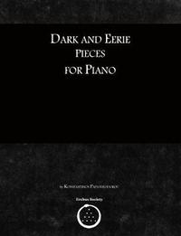 Dark and Eerie Pieces for Piano by Konstantinos Papatheodorou