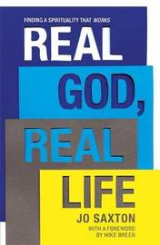 Real God, Real Life by Jo Saxton image