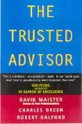 The Trusted Advisor by Maister David H