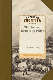 Overland Route to the Pacific by Elias Hasket Derby