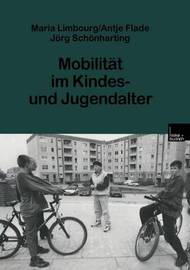 Mobilitat Im Kindes- Und Jugendalter by Maria Limbourg