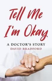Tell Me I'm Okay by David Bradford