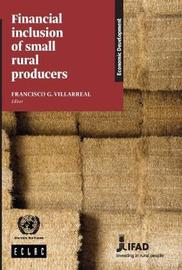 Financial Inclusion of Small Rural Producers by United Nations Economic Commission for Latin America and the Caribbean