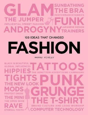 100 Ideas that Changed Fashion by Harriet Worsley image