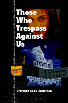 Those Who Trespass Against Us by Gretchen Cook-Anderson image