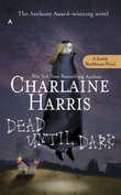 Dead until Dark : Sookie Stackhouse #1 by Charlaine Harris