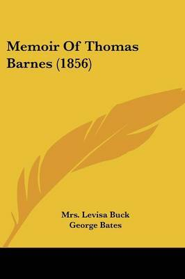Memoir Of Thomas Barnes (1856) by Mrs Levisa Buck image