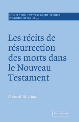 Society for New Testament Studies Monograph Series: Series Number 40 by Gerard Rochais
