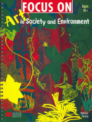 Focus on Art in Society and Environment by Dellene Strong