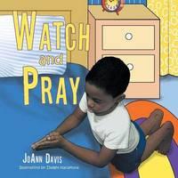 Watch and Pray by Joann Davis