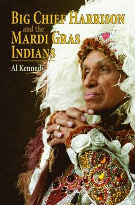 Big Chief Harrison and the Mardi Gras Indians by Al Kennedy image