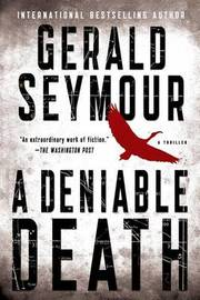 Deniable Death by Gerald Seymour