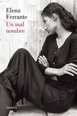 Un Mal Nombre (DOS Amigas #2) / The Story of a New Name by Elena Ferrante