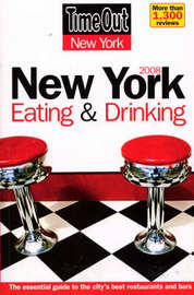 Time Out New York Eating & Drinking Guide 2008 by Time Out Guides Ltd