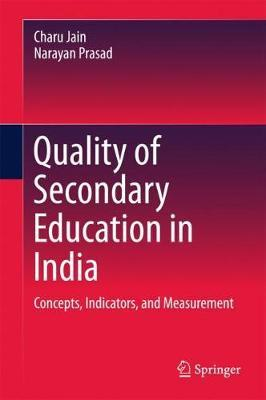 Quality of Secondary Education in India by Charu Jain