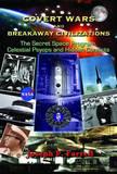 Covert Wars and Breakaway Civilizations by Joseph P Farrell