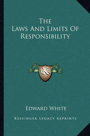 The Laws and Limits of Responsibility by Edward White
