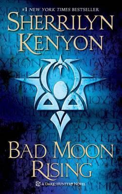Bad Moon Rising (Dark Hunter #18) US Ed. by Sherrilyn Kenyon image