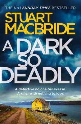 A Dark So Deadly by Stuart MacBride