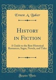 History in Fiction by Ernest A Baker image