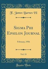 SIGMA Phi Epsilon Journal, Vol. 33 by F James Barnes II image