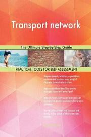 Transport Network the Ultimate Step-By-Step Guide by Gerardus Blokdyk image