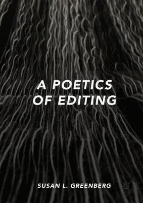 A Poetics of Editing by Susan L. Greenberg image