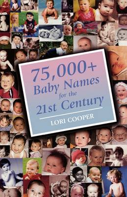 75,000+ Baby Names for the 21st Century by Lori Cooper image