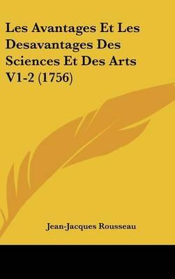 Les Avantages Et Les Desavantages Des Sciences Et Des Arts V1-2 (1756) by Jean Jacques Rousseau image