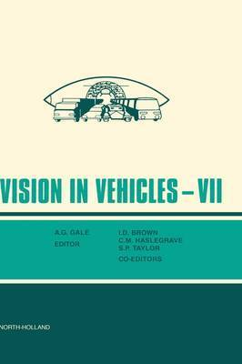 Vision in Vehicles VII by I. D. Brown