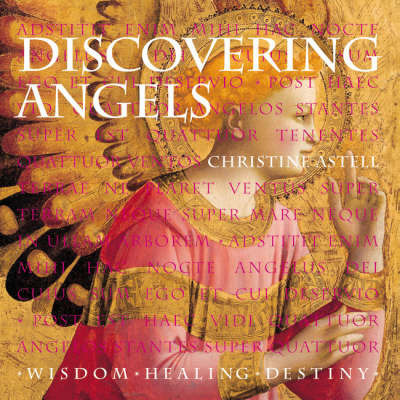 Discovering Angels: Wisdom Healing Destiny by Christine Astell